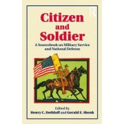 Citizen and Soldier by Henry C. Dethloff