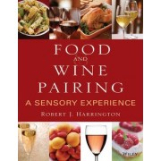 Food and Wine Pairing by Robert J. Harrington