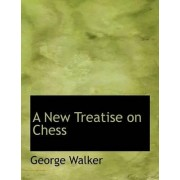 A New Treatise on Chess by Reader in International Financial Law Centre for Commercial Law Studies George Walker