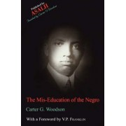 The Mis-Education of the Negro by Carter G Woodson