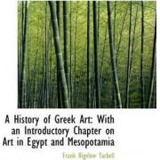 A History of Greek Art by Frank Bigelow Tarbell