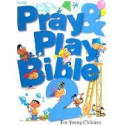 Pray & Play Bible 2 by Group Publishing