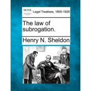 The Law of Subrogation. by Henry N Sheldon