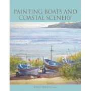 Painting Boats and Coastal Scenery by Robert Brindley