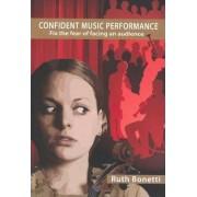 Confident Music Performance by Ruth Bonetti