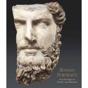Roman Portraits - Sculptures in Stone and Bronze in the Collection of the Metropolitan Museum of Art by Paul Zanker