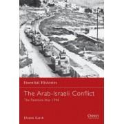 The Arab-Israeli Conflict by Efraim Karsh