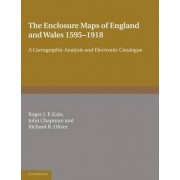 The Enclosure Maps of England and Wales 1595-1918 by Roger J. P. Kain
