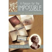 A Passion for the Impossible by Miriam Huffman Rockness