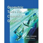 Geometric Tools for Computer Graphics by Philip J. Schneider