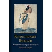 Revolutionary Backlash by Rosemarie Zagarri