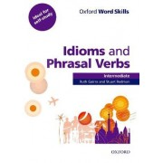 Oxford Word Skills: Intermediate: Idioms and Phrasal Verbs Student Book with Key by Ruth Gairns