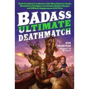 Badass: Ultimate Deathmatch by Ben Thompson