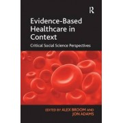 Evidence-Based Healthcare in Context by Jon Adams