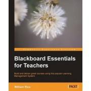 Blackboard Essentials for Teachers by William Rice