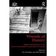 Wounds of History: Repair and Resilience in the Trans-Generational Transmission of Trauma