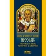 Viața Sfântului Ierarh Nicolae. Făcătorul de minuni, ocrotitorul și dăruitorul