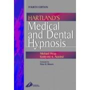 Hartland's Medical and Dental Hypnosis by Michael Heap