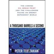 Thousand Barrels a Second by Peter Tertzakian