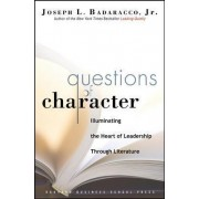 Questions of Character by Joseph L. Badaracco