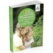 100 de activitati Montessori pentru descoperirea lumii inconjuratoare - Eve Herrmann