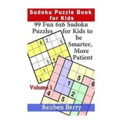 Sudoku Puzzle Book for Kids by Reuben Berry