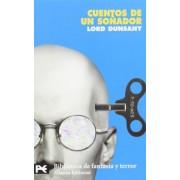 Cuentos De Un Sonador/ Stories of a Dreamer by Baron Edward John Moreton Drax Plunkett Dunsany