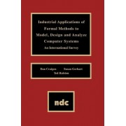 Industrial Applications of Formal Methods to Model, Design and Analyze Computer Systems by Dan Craigen