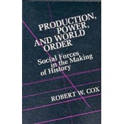 Production Power and World Order by Robert W. Cox