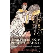 Emotion and Peace of Mind by Richard Sorabji