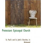 Protestant Episcopal Church by In Ric Paul's and St John's Churches