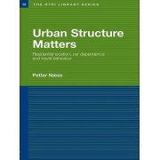 Urban Structure Matters: Residential Location, Car Dependence and Travel Behaviour
