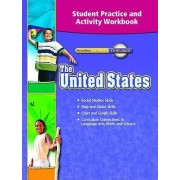 The United States Student Practice and Activity Workbook by McGraw-Hill Education