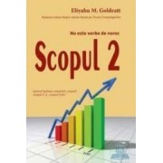 Scopul 2 - Nu este vorba de noroc - Eliyahu M. Goldratt