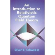 An Introduction to Relativistic Quantum Field Theory by Silvan S. Schweber