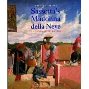 Sassetta's Madonna Della Neve by Machtelt Israels