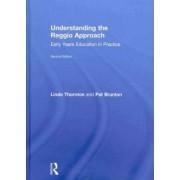 Understanding the Reggio Approach by Linda Thornton