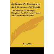 An Essay on Generosity and Greatness of Spirit by Henry Mills