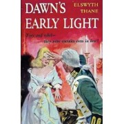 Dawn's Early Light by Elswyth Thane