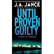 Until Proven Guilty by J. A. Jance