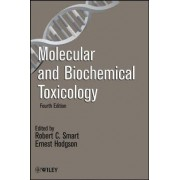 Molecular and Biochemical Toxicology by Robert C. Smart