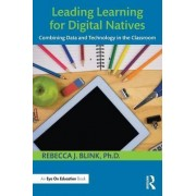Leading Learning for Digital Natives by Rebecca J. Blink