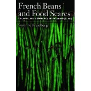French Beans and Food Scares by Susanne Freidberg