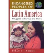 Endangered Peoples of Latin America by Susan C. Stonich
