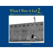 When I Were A Lad II by Andrew T. Davies