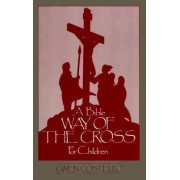 A Bible Way of the Cross for Children by Gwen Costello