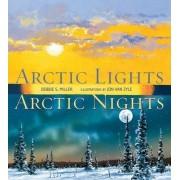 Arctic Lights, Arctic Nights by Debbie S Miller