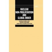 Nuclear Non-Proliferation and Global Order by Harald M