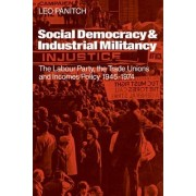 Social Democracy and Industrial Militiancy by Leo Panitch