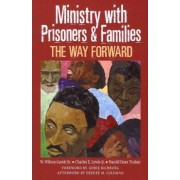 Ministry with Prisoners & Families by Charles E Lewis Jr